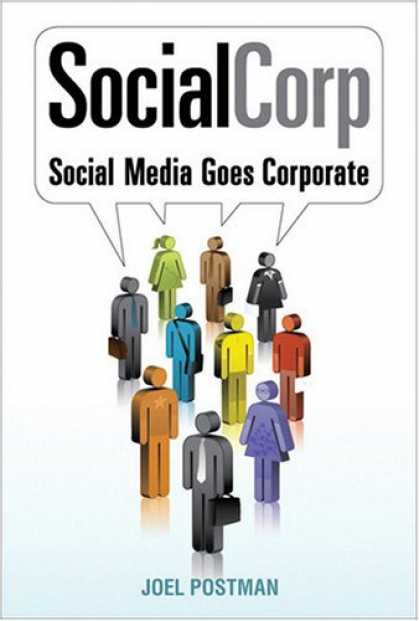 Books About Media - SocialCorp: Social Media Goes Corporate (Voices That Matter)