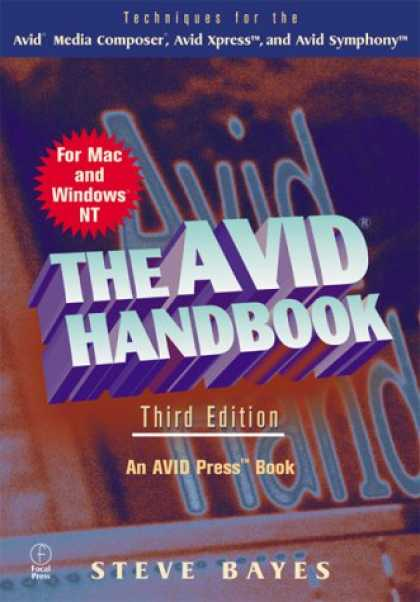 Books About Media - The Avid Handbook: Techniques for the Avid Media Composer and Avid Xpress, Third