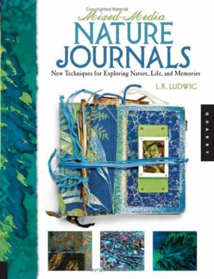 Books About Media - Mixed-Media Nature Journals: New Techniques for Exploring Nature, Life, and Memo