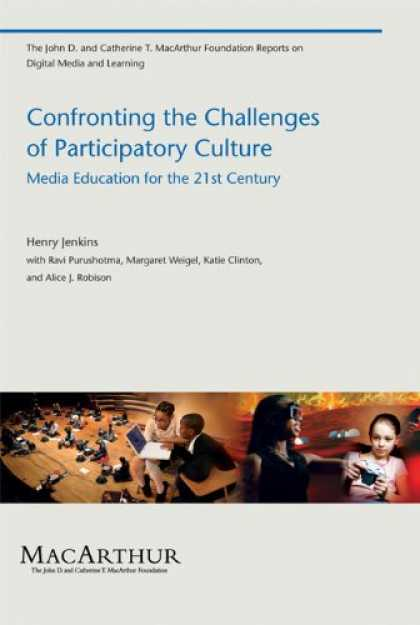 Books About Media - Confronting the Challenges of Participatory Culture: Media Education for the 21s