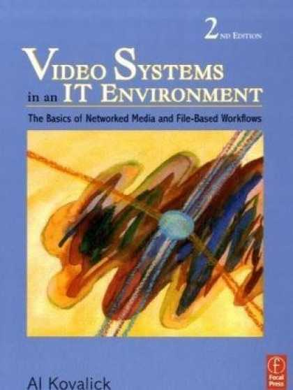 Video Systems in an IT Environment, Second Edition(2010)