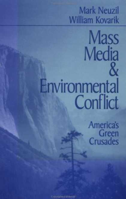 Books About Media - Mass Media and Environmental Conflict: America's Green Crusades