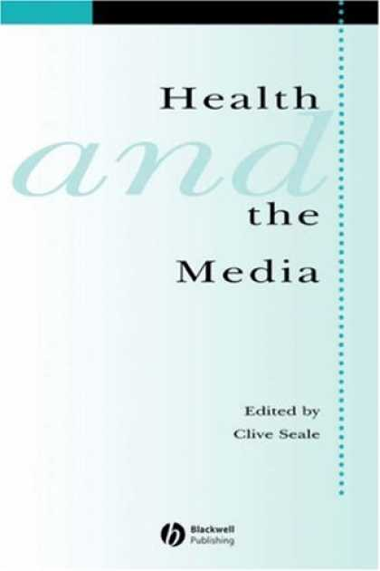 Books About Media - Health and the Media (Sociology of Health and Illness Monographs)