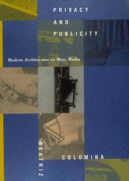 Books About Media - Privacy and Publicity: Modern Architecture as Mass Media