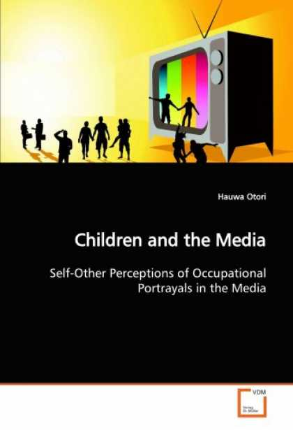 Books About Media - Children and the Media: Self-Other Perceptions of Occupational Portrayals in the