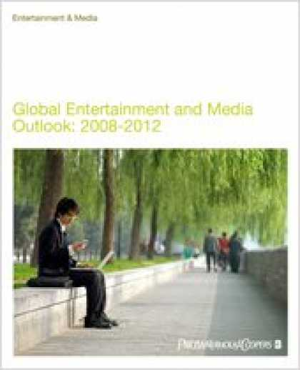 Books About Media - Global Entertainment and Media Outlook; 2008-2012; Includes Executive Summary