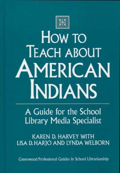 Books About Media - How to Teach about American Indians: A Guide for the School Library Media Specia