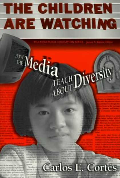 Books About Media - The Children Are Watching: How the Media Teach About Diversity (Multicultural Ed