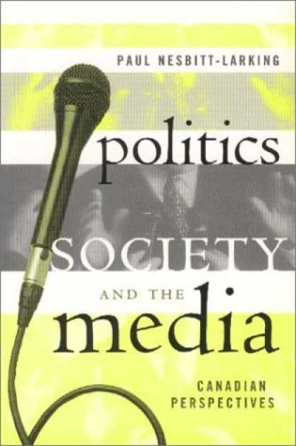 Books About Media - Politics, Society and the Media: Canadian Perspectives