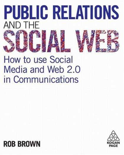 Books About Media - Public Relations and the Social Web: How to Use Social Media and Web 2.0 in Comm