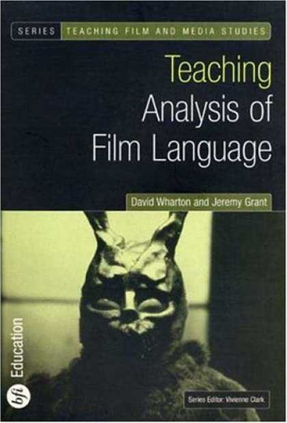Books About Media - Teaching Analysis of Film Language (Bfi Teaching Film and Media Studies)