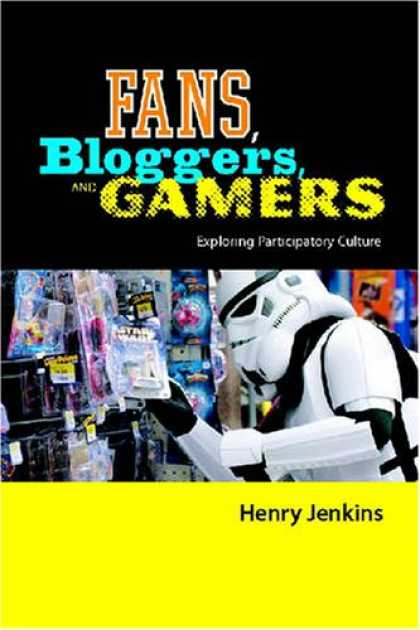 Books About Media - Fans, Bloggers, and Gamers: Media Consumers in a Digital Age