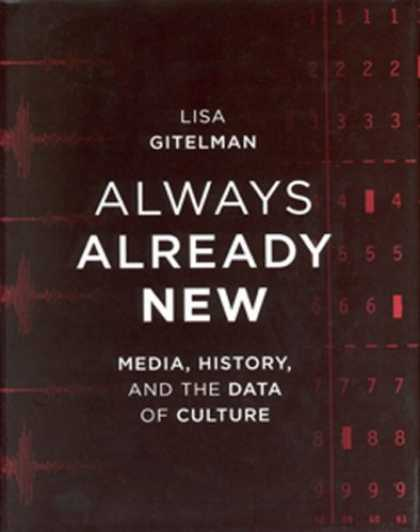 Books About Media - Always Already New: Media, History, and the Data of Culture