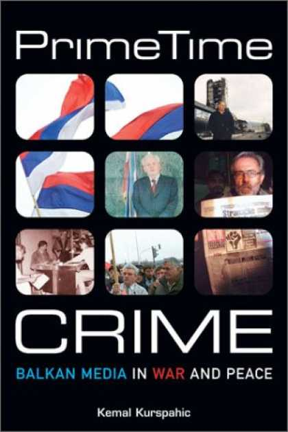 Books About Media - Prime Time Crime: Balkan Media in War and Peace
