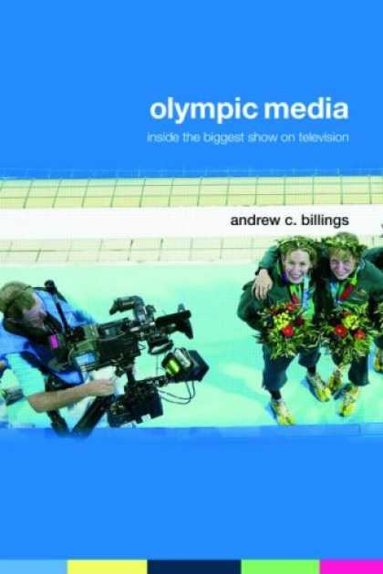 Books About Media - Olympic Media: Inside the Biggest Show on Television' (Routledge Critical Studie