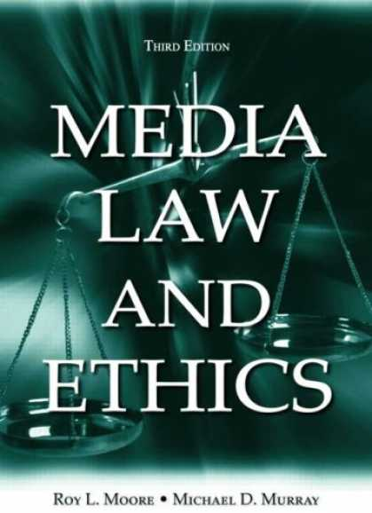 Books About Media - Media Law and Ethics, Third Edition (Lea's Communication Series)