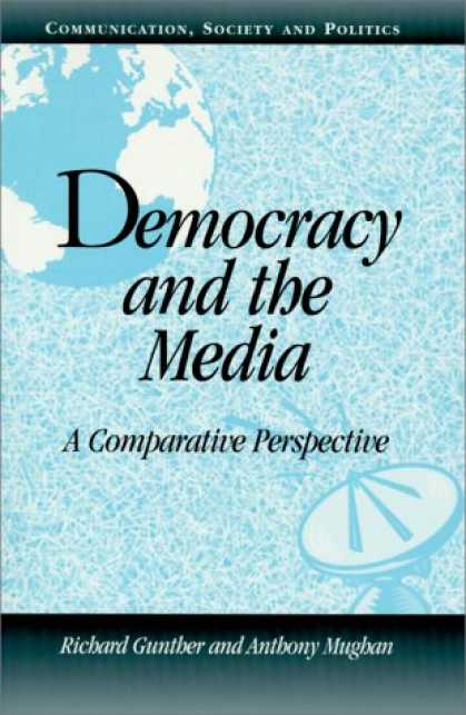 Books About Media - Democracy and the Media: A Comparative Perspective (Communication, Society and P