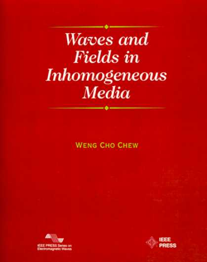 Books About Media - Waves and Fields in Inhomogenous Media (IEEE Press Series on Electromagnetic Wav