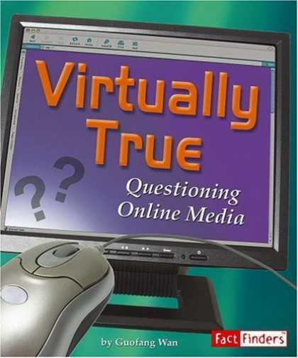 Books About Media - Virtually True: Questioning Online Media (Media Literacy) (Fact Finders: Media L