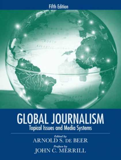 Books About Media - Global Journalism: Topical Issues and Media Systems (5th Edition)