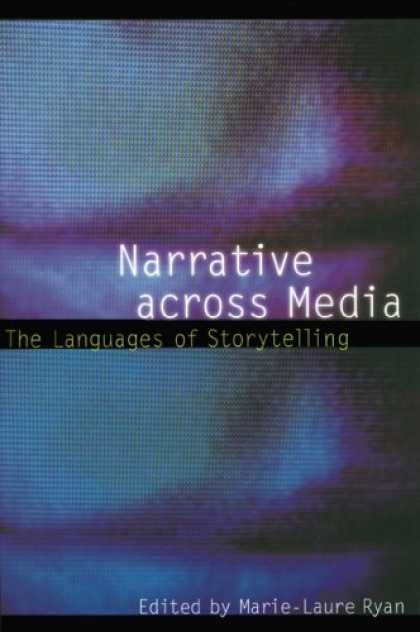 Books About Media - Narrative across Media: The Languages of Storytelling (Frontiers of Narrative)