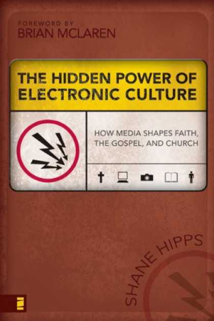 Books About Media - The Hidden Power of Electronic Culture: How Media Shapes Faith, the Gospel, and