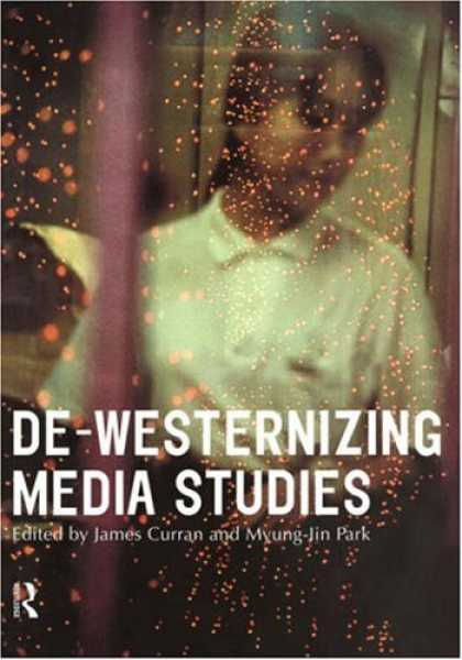 Books About Media - De-Westernizing Media Studies (Communication and Society)