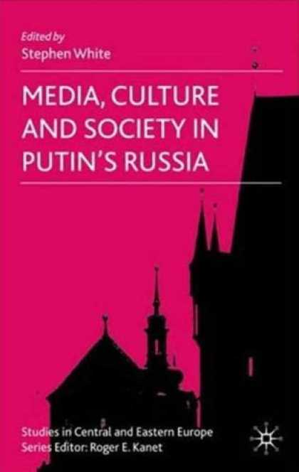 Books About Media - Media, Culture and Society in Putin's Russia (Studies in Central and Eastern Eur