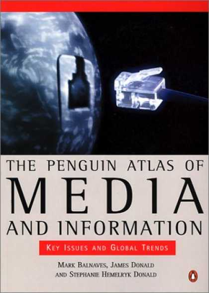 Books About Media - The Penguin Atlas of Media and Information: Key Issues and Global Trends (Pengui