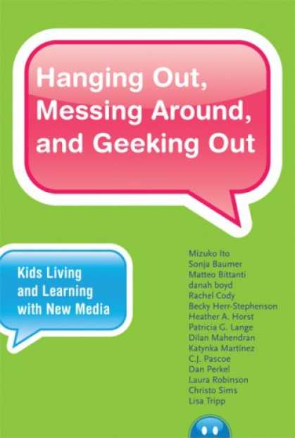 Books About Media - Hanging Out, Messing Around, and Geeking Out: Kids Living and Learning with New