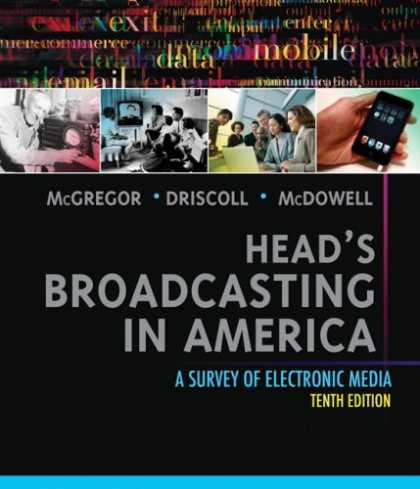 Books About Media - Head's Broadcasting in America: A Survey of Electronic Media (10th Edition) (MyC