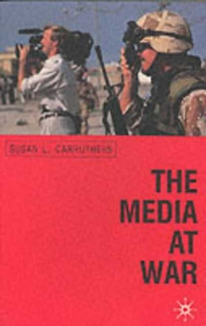 Books About Media - The Media at War: Communication and Conflict in the Twentieth Century