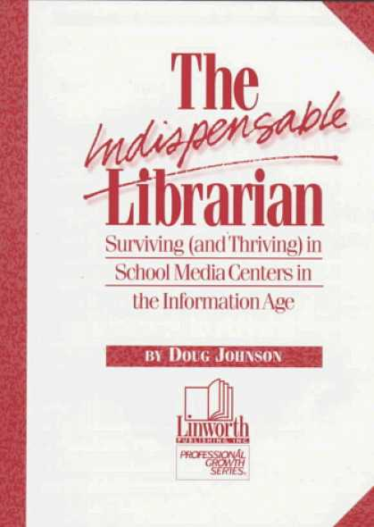 Books About Media - The Indispensable Librarian : Surviving (And Thriving) in School Media Centers i
