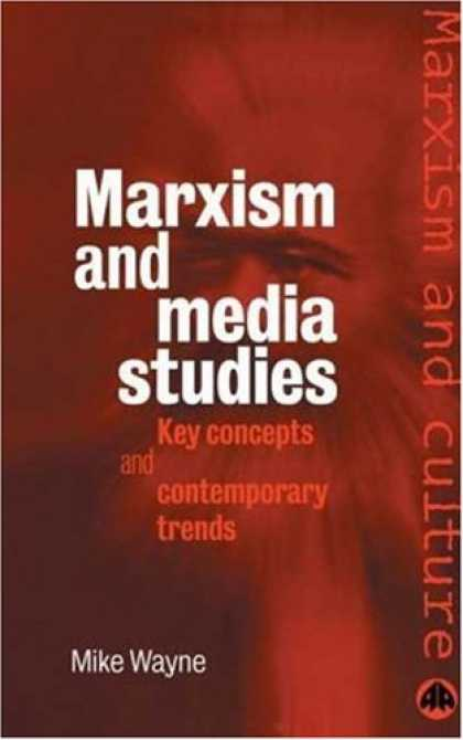 Books About Media - Marxism And Media Studies: Key Concepts and Contemporary Trends (Marxism and Cul