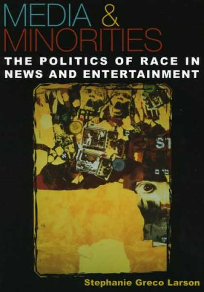 Books About Media - Media & Minorities: The Politics of Race in News and Entertainment (Spectrum Ser
