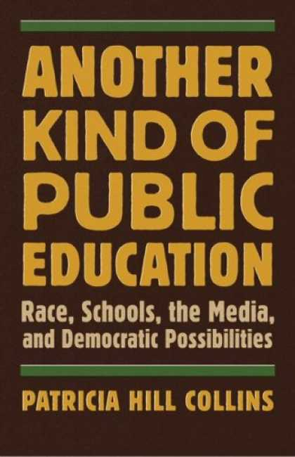 Books About Media - Another Kind of Public Education: Race, the Media, Schools, and Democratic Possi
