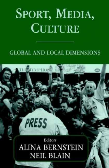 Books About Media - Sport, Media, Culture: Global and Local Dimensions (Sport in the Global Society)
