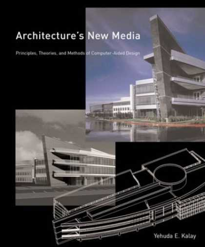 Books About Media - Architecture's New Media: Principles, Theories, and Methods of Computer-Aided De