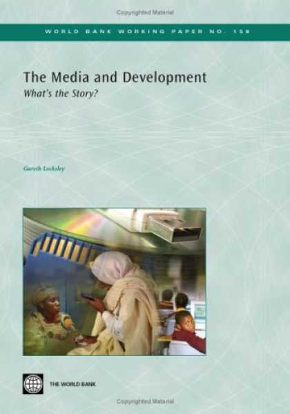 Books About Media - The Media and Development: What's the Story? (World Bank Working Papers)