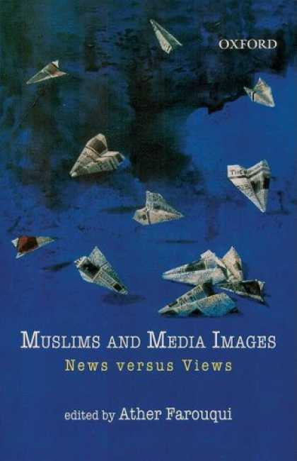Books About Media - Muslims and Media Images: News Versus Views. by Ather Farouqui