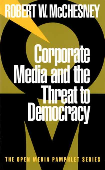 Books About Media - Corporate Media and the Threat to Democracy (Open Media Pamphlet Series)