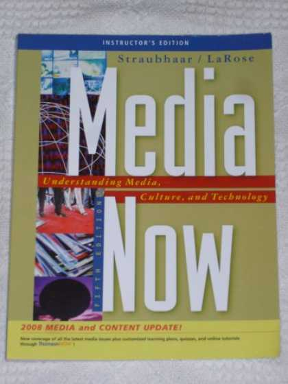 Books About Media - Media Now: Understanding Media, Culture, and Technology, Instructor's Edition