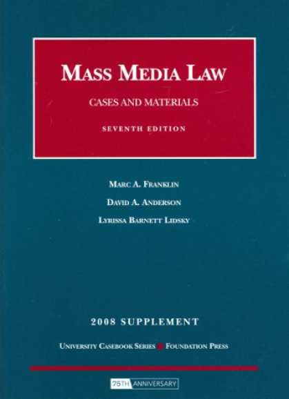 Books About Media - Mass Media Law, Cases and Materials, 7th, 2008 Supplement
