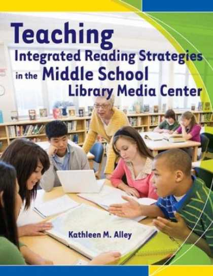 Books About Media - Teaching Integrated Reading Strategies in the Middle School Library Media Center