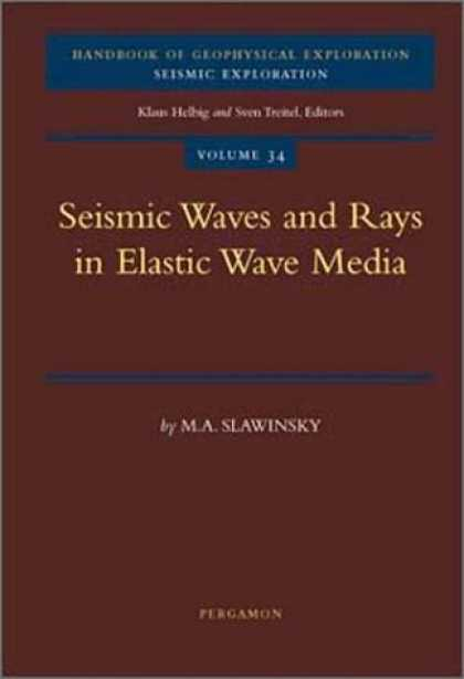 Books About Media - Seismic Waves and Rays in Elastic Media (Handbook of Geophysical Exploration: Se