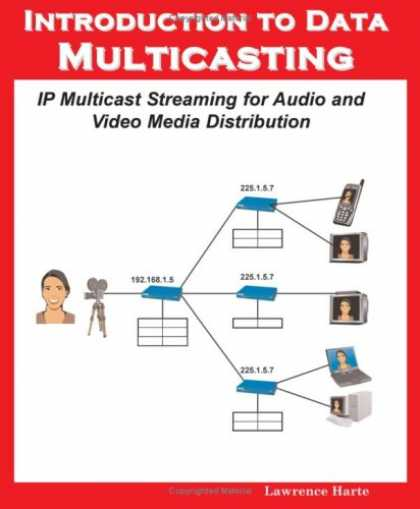 Books About Media - Introduction to Data Multicasting, IP Multicast Streaming for Audio and Video Me