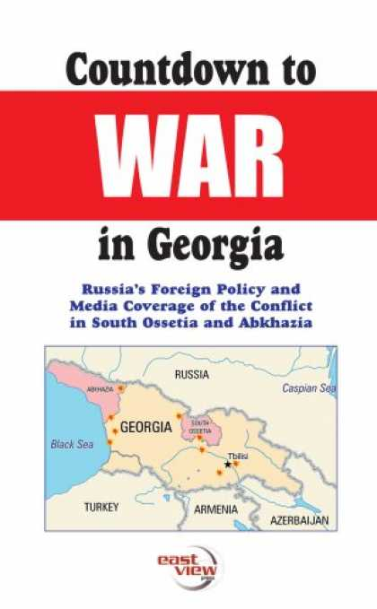 Books About Media - Countdown to War in Georgia, Russia's Foreign Policy and Media Coverage of the C