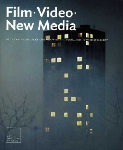 Books About Media - Film, Video, and New Media at the Art Institute of Chicago: With the Donna and H