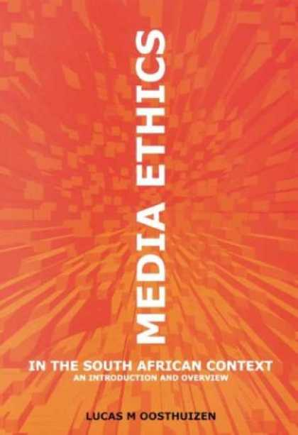 Books About Media - Media Ethics in the South African Context: An Introduction and Overview