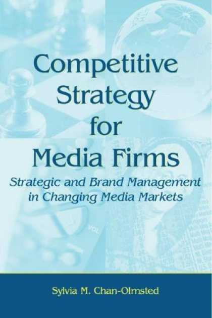 Books About Media - Competitive Strategy for Media Firms: Strategic and Brand Management in Changing